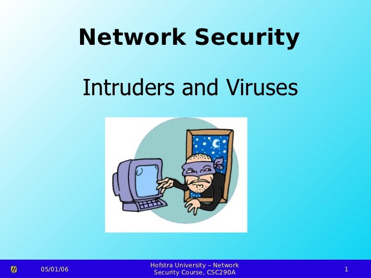 Network Security           Intruders and Viruses                 Hofstra University – Network05/01/06                     ...