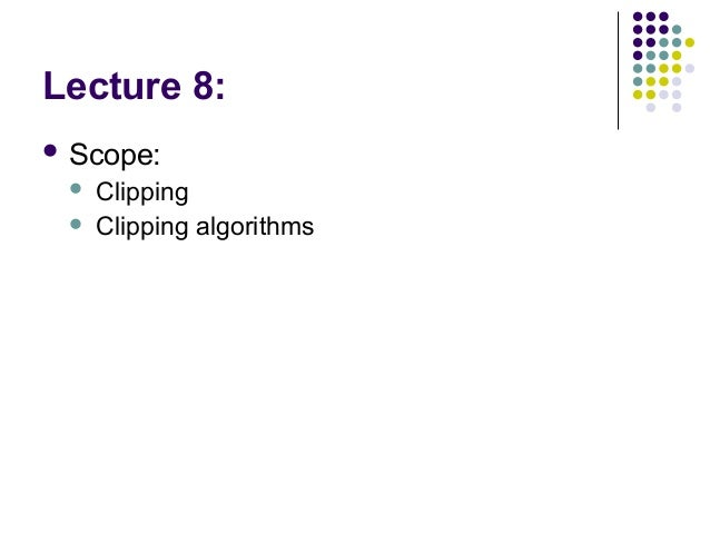 Line Drawing Algorithm In Computer Graphics Lecture Notes : Lecture introduction to clipping in computer graphics