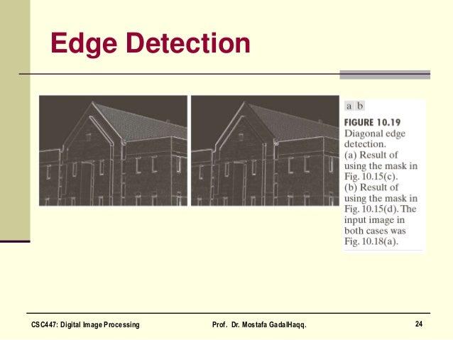 Edge Detection 24CSC447: Digital Image Processing Prof. Dr. Mostafa GadalHaqq.