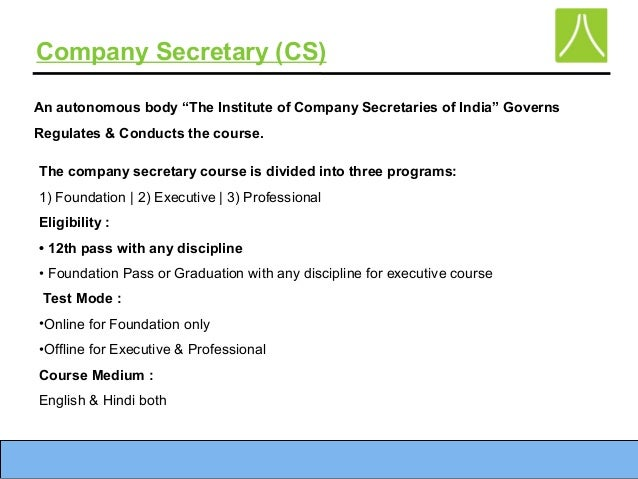 Company secretary cs an autonomous body the institute of company secretaries of india governs regulates conducts malvernweather