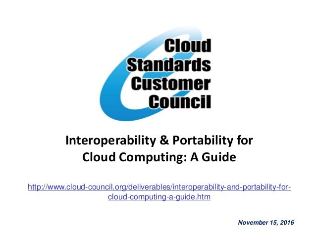 Interoperability & Portability for Cloud Computing: A Guide http://www.cloud-council.org/deliverables/interoperability-and...
