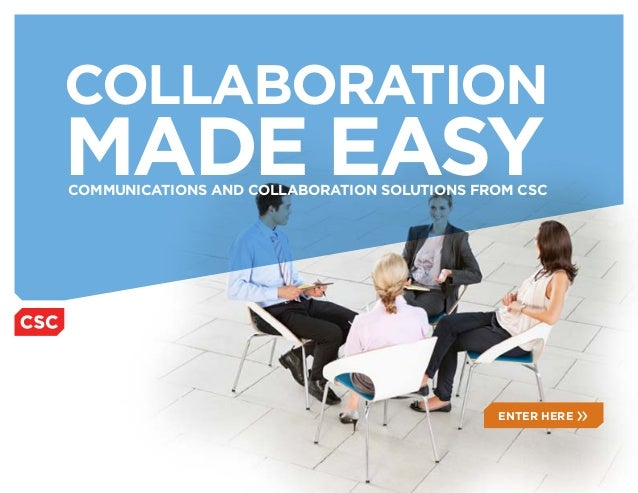 COLLABORATIONMADE EASYCommunications and Collaboration Solutions from CSC                                             Ente...