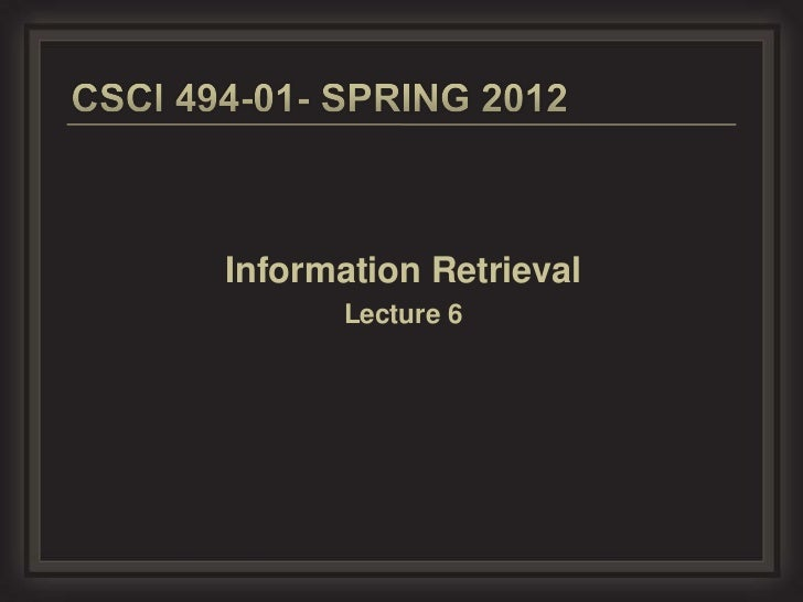 Information Retrieval      Lecture 6