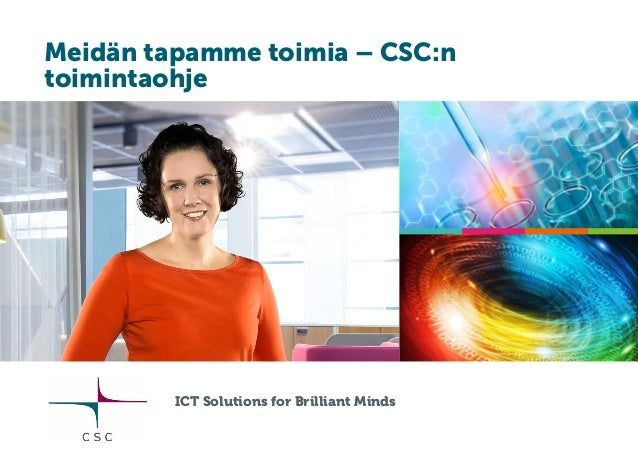 Meidän tapamme toimia – CSC:n toimintaohje ICT Solutions for Brilliant Minds