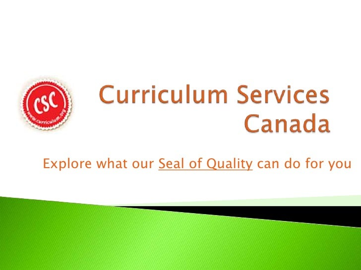 Curriculum Services Canada<br />Explore what our Seal of Quality can do for you<br />