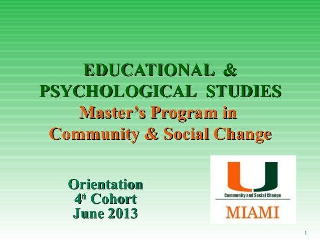 EDUCATIONAL &EDUCATIONAL &PSYCHOLOGICALPSYCHOLOGICAL STUDIESSTUDIESMaster's Program inMaster's Program inCommunity & Socia...