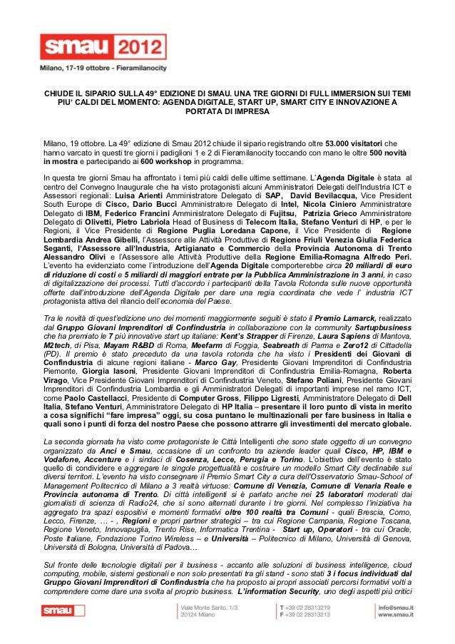CHIUDE IL SIPARIO SULLA 49° EDIZIONE DI SMAU. UNA TRE GIORNI DI FULL IMMERSION SUI TEMI   PIU' CALDI DEL MOMENTO: AGENDA D...