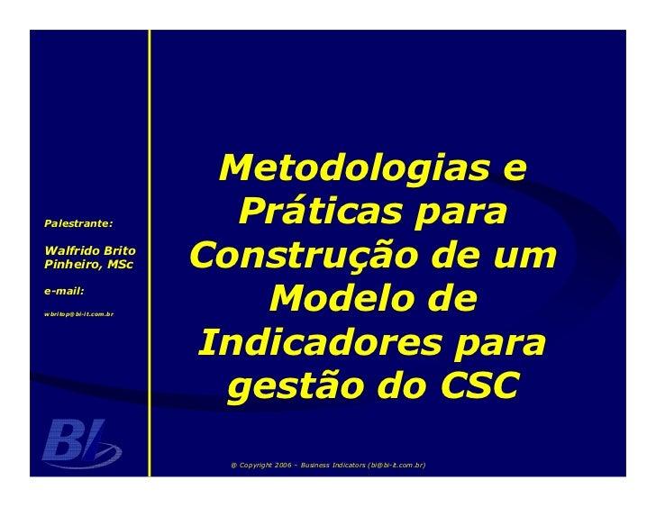 Metodologias e Palestrante:             Práticas para Walfrido Brito Pinheiro, MSc          Construção de um e-mail:  wbri...