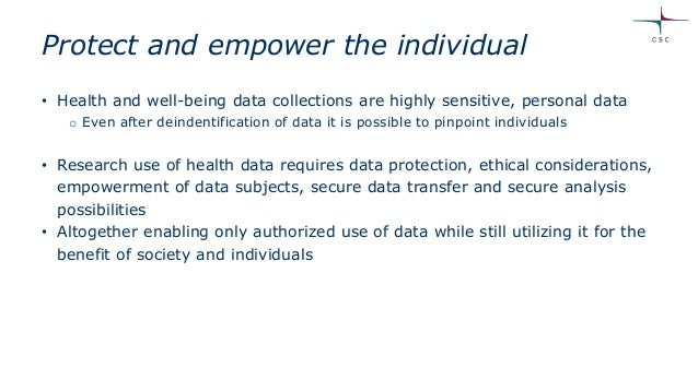 ethical use and protection of sensitive data For european data protection law to bind research on personal and sensitive personal data one must ask: is the individual identified either immediately from the data or when that data are combined with other data in the hands of another person.