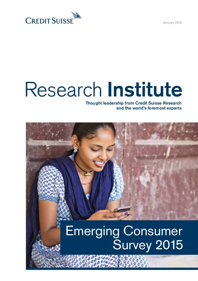 Emerging Consumer Survey 2015 Research InstituteThought leadership from Credit Suisse Research and the world's foremost ex...