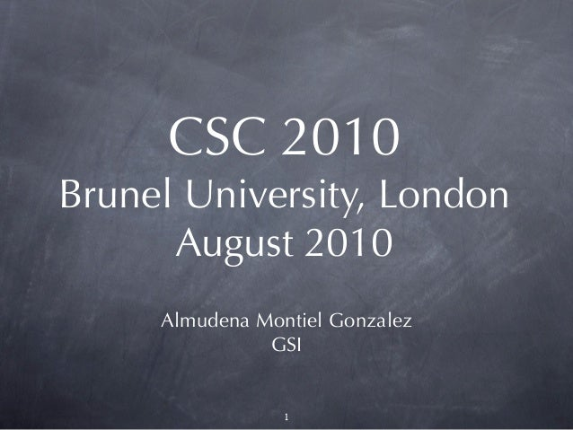 CSC 2010Brunel University, London      August 2010     Almudena Montiel Gonzalez               GSI                 1