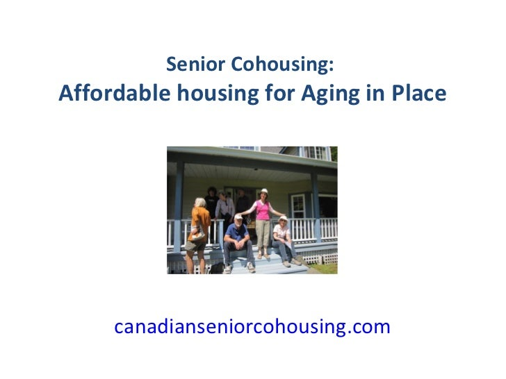 Senior Cohousing:Affordable housing for Aging in Place     canadianseniorcohousing.com