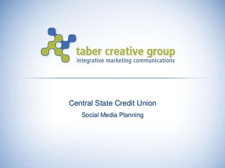 Central State Credit Union<br />Social Media Planning<br />