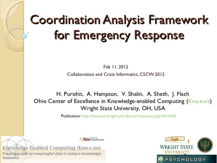 Coordination Analysis Framework for Emergency Response Feb 11, 2012 Collaboration and Crisis Informatics, CSCW-2012 H. Pur...