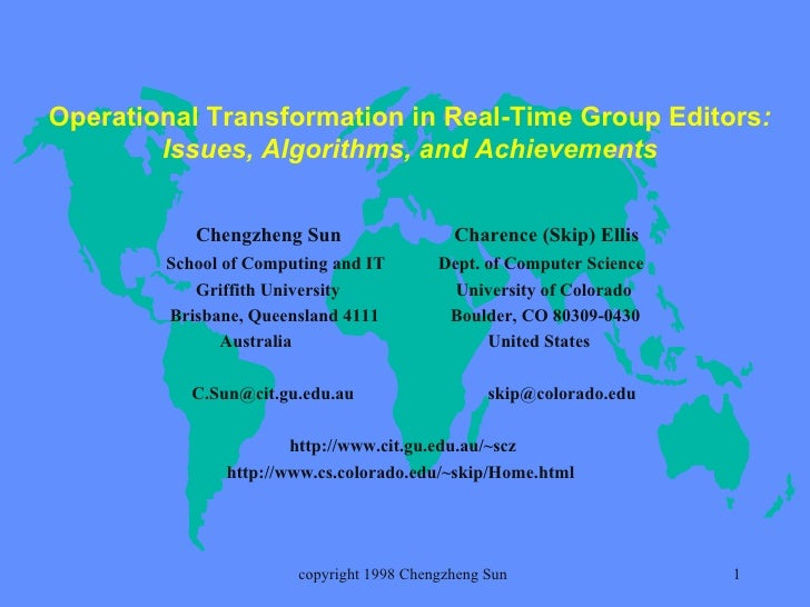 Operational Transformation in Real-Time Group Editors : Issues, Algorithms, and Achievements Chengzheng Sun  Charence (Ski...