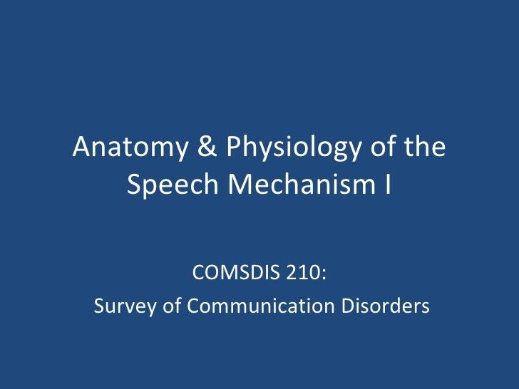 Csd 210 anatomy & physiology of the speech mechanism i