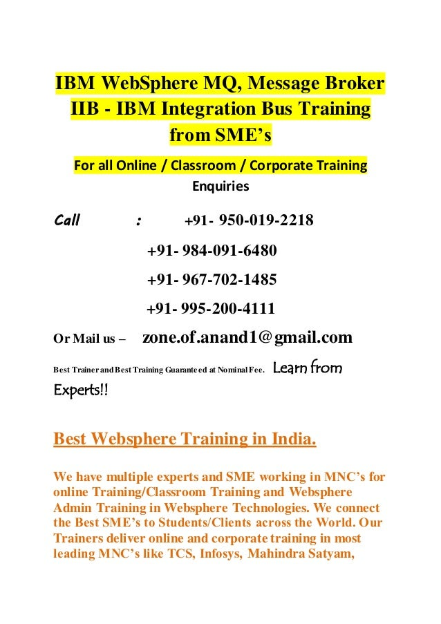 IBM WebSphere MQ, Message Broker IIB - IBM Integration Bus Training from SME's For all Online / Classroom / Corporate Trai...