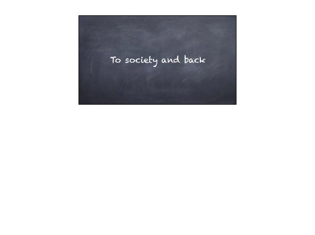 To society and back