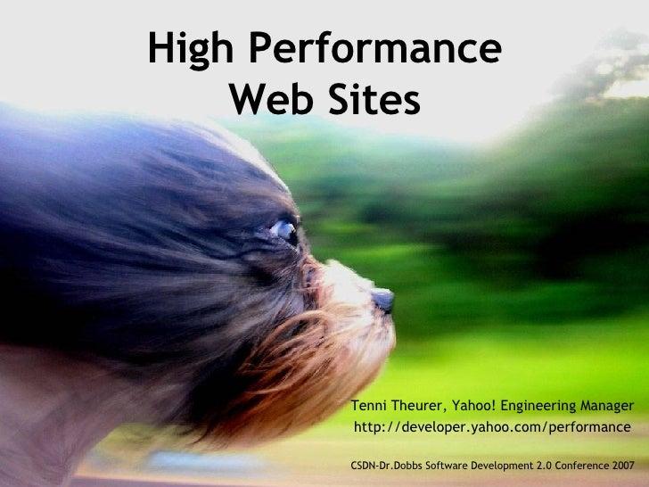 High Performance Web Sites Tenni Theurer, Yahoo! Engineering Manager http://developer.yahoo.com/performance CSDN-Dr.Dobbs ...