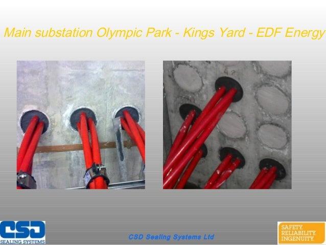 CSD Sealing Systems LtdMain substation Olympic Park - Kings Yard - EDF Energy