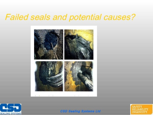 Failed seals and potential causes?CSD Sealing Systems Ltd