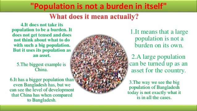 essay on is overpopulation a burden on country Ielts writing task 2/ ielts essay: you should spend about 40 minutes on this task overpopulation of urban areas has led to numerous problems identify one or two.
