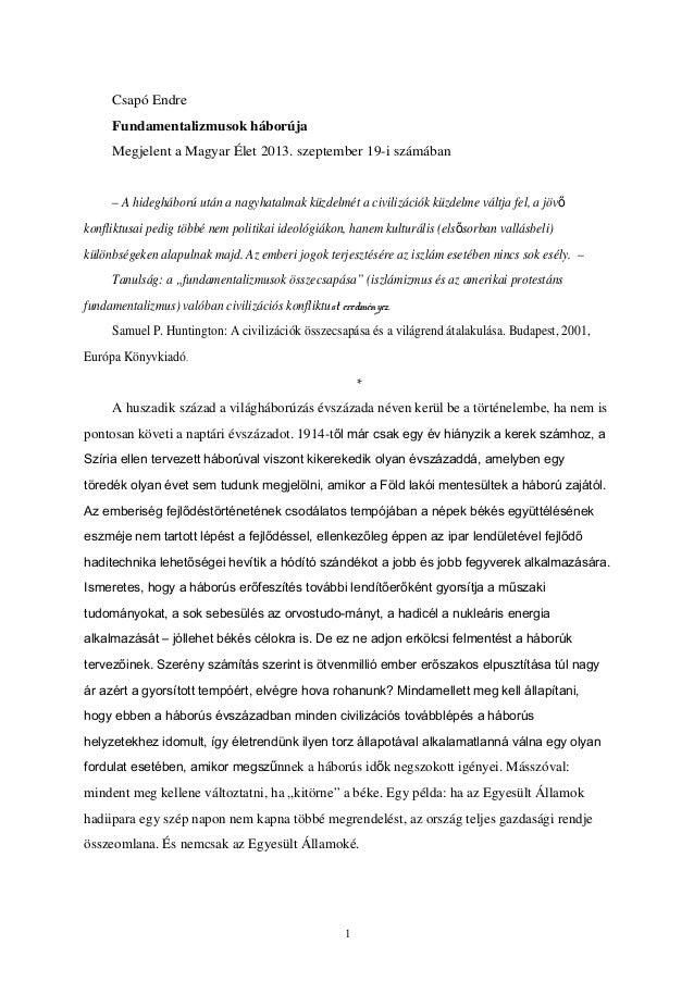 Csapó Endre Fundamentalizmusok háborúja Megjelent a Magyar Élet 2013. szeptember 19-i számában – A hidegháború után a nagy...