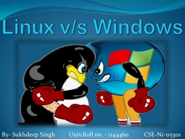 linux vs windows I'd like to understand how linux and windows are used in the business world questions i have now (feel free to add any other useful information): 1 which i.