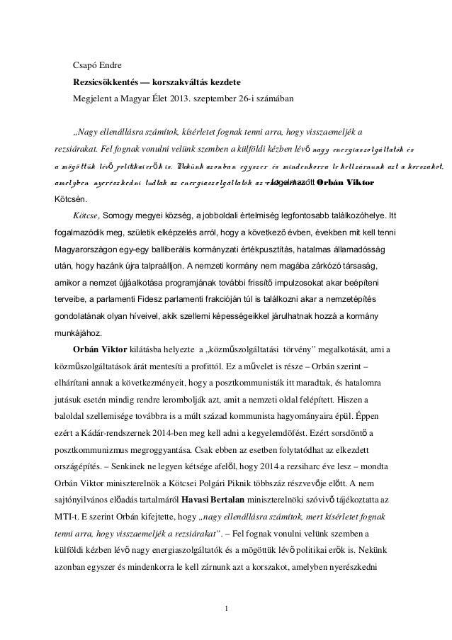 """Csapó Endre Rezsicsökkentés — korszakváltás kezdete Megjelent a Magyar Élet 2013. szeptember 26-i számában """"Nagy ellenállá..."""