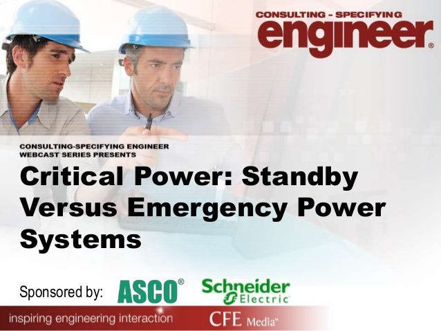 Critical Power: StandbyVersus Emergency PowerSystemsSponsored by: