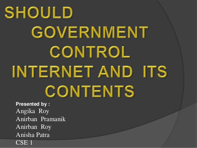 should government control internet and its content