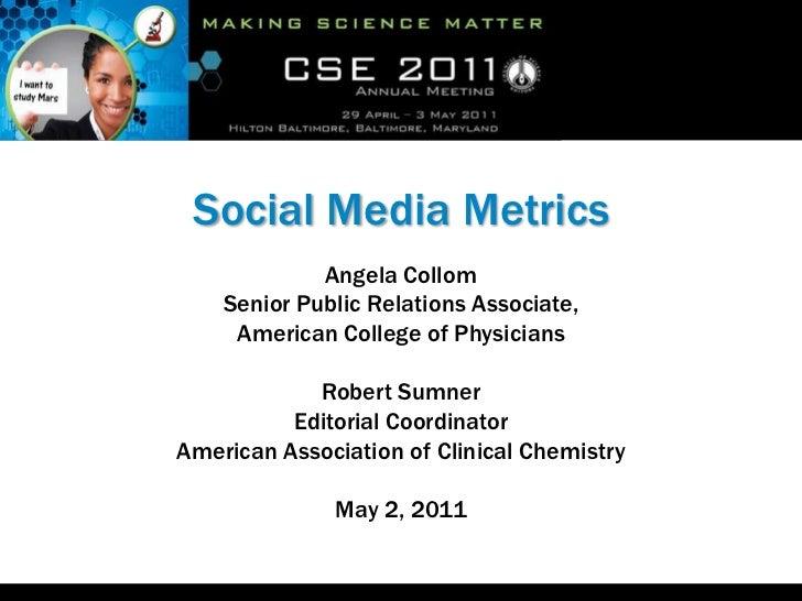 Social Media Metrics             Angela Collom    Senior Public Relations Associate,     American College of Physicians   ...