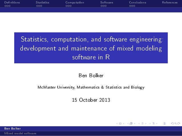 Denitions  Statistics  Computation  Software  Conclusions  References  Statistics, computation, and software engineering: ...