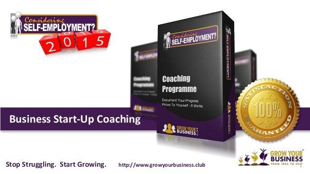 Business Start-Up Coaching 1Stop Struggling. Start Growing. http://www.growyourbusiness.club