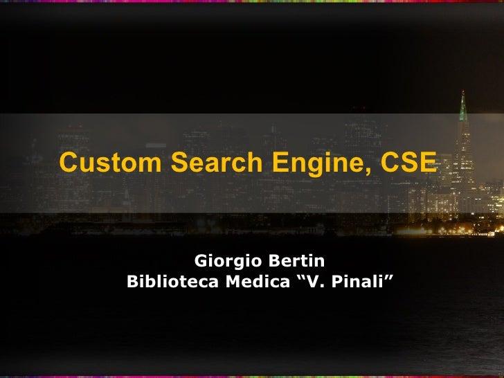 "Custom Search Engine,   CSE  Giorgio Bertin Biblioteca Medica ""V. Pinali"""