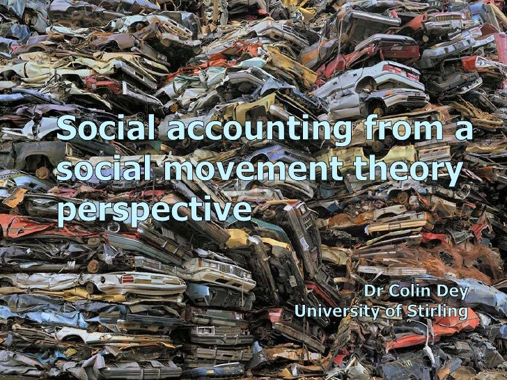 Social accounting from a social movement theory perspective<br />Dr Colin Dey<br />University of Stirling<br />