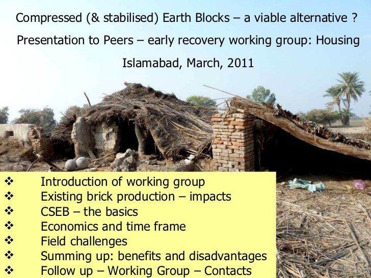 <ul><li>Introduction of working group  </li></ul><ul><li>Existing brick production – impacts  </li></ul><ul><li>CSEB – the...
