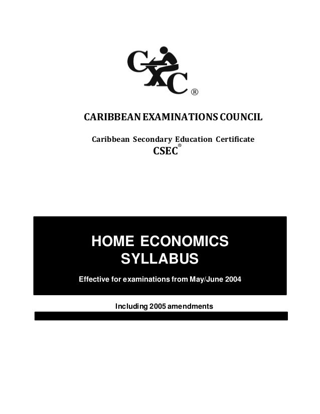 CXC 11/0/SYLL 02 CARIBBEANEXAMINATIONSCOUNCIL Caribbean Secondary Education Certificate CSEC ® HOME ECONOMICS SYLLABUS Eff...