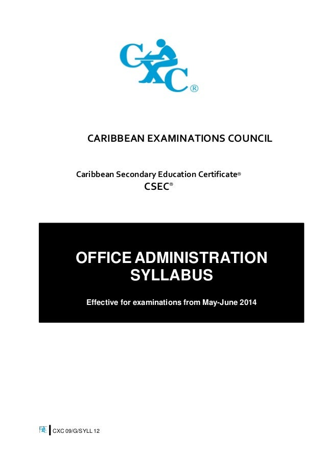 CXC 09/G/SYLL 12 CARIBBEAN EXAMINATIONS COUNCIL Caribbean Secondary Education Certificate® CSEC® OFFICE ADMINISTRATION SYL...