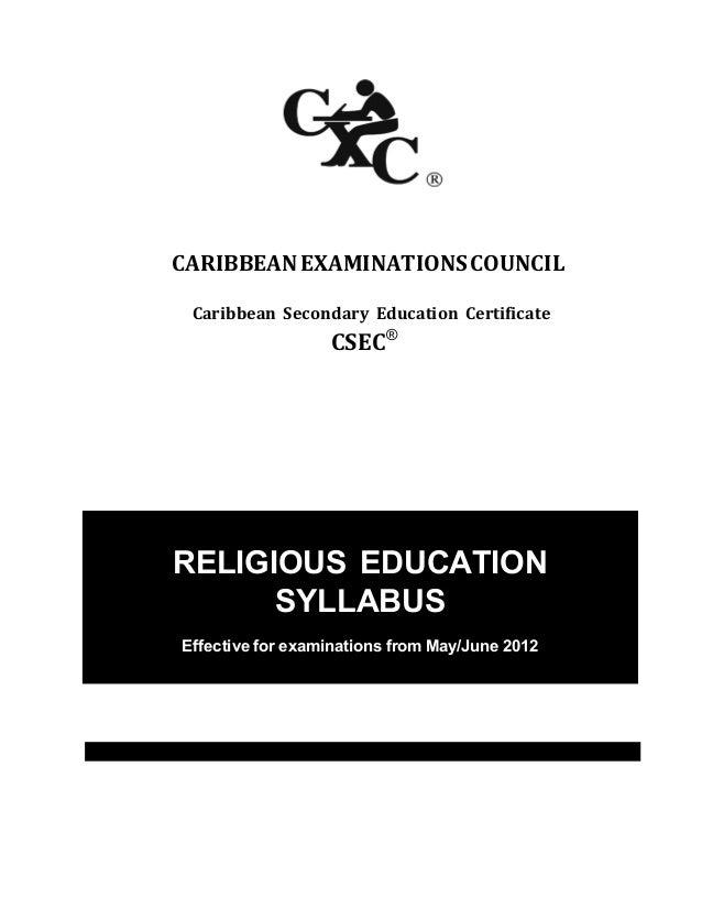 CXC 28/G/SYLL 09 CARIBBEANEXAMINATIONSCOUNCIL Caribbean Secondary Education Certificate CSEC® RELIGIOUS EDUCATION SYLLABUS...