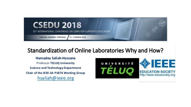 Standardization of Online Laboratories Why and How? Hamadou Saliah-Hassane Professor TELUQ University Science and Technolo...