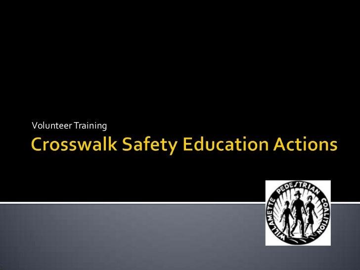 Crosswalk Safety Education Actions<br />Volunteer Training<br />