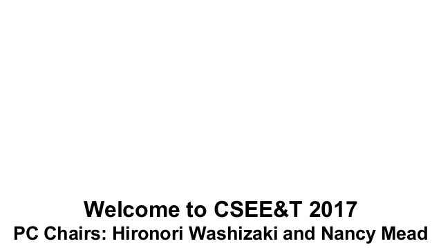 Welcome to CSEE&T 2017 PC Chairs: Hironori Washizaki and Nancy Mead