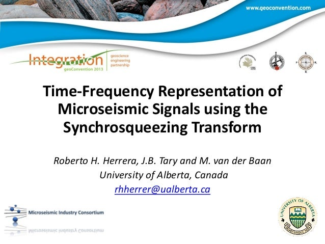 Time-Frequency Representation of Microseismic Signals using the Synchrosqueezing Transform Roberto H. Herrera, J.B. Tary a...