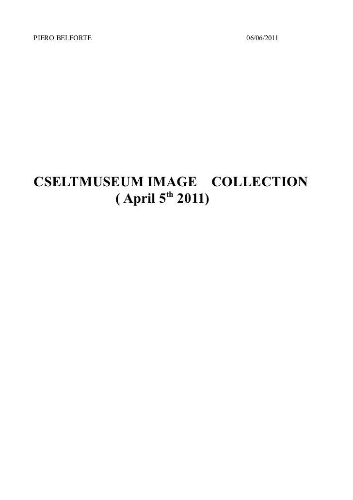 PIERO BELFORTE       06/06/2011CSELTMUSEUM IMAGE COLLECTION         ( April 5th 2011)