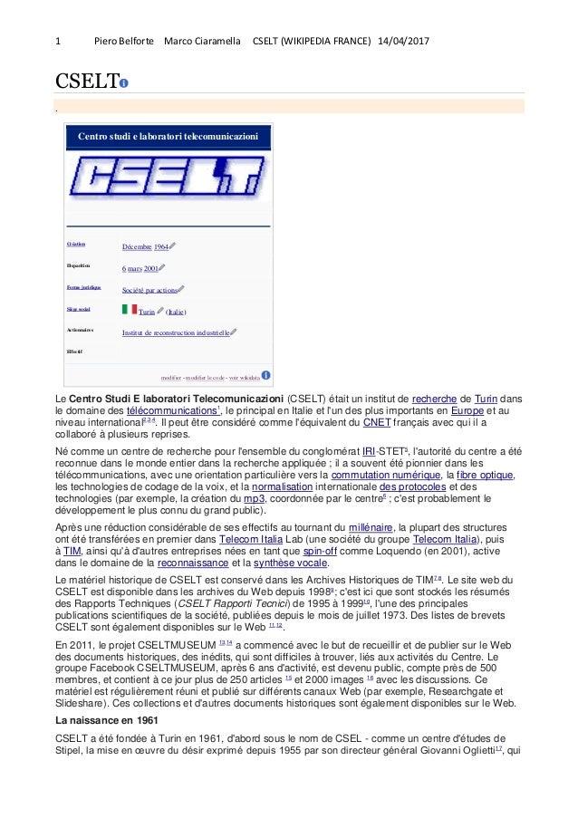 1 Piero Belforte Marco Ciaramella CSELT (WIKIPEDIA FRANCE) 14/04/2017 CSELT . Centro studi e laboratori telecomunicazioni ...