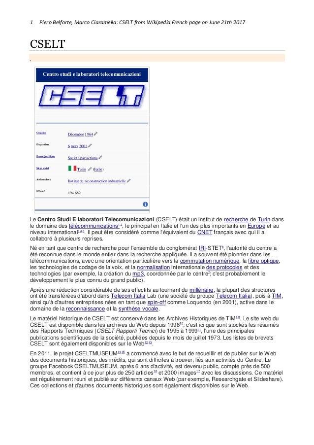 1 Piero Belforte, Marco Ciaramella: CSELT from Wikipedia French page on June 21th 2017 CSELT . Centro studi e laboratori t...