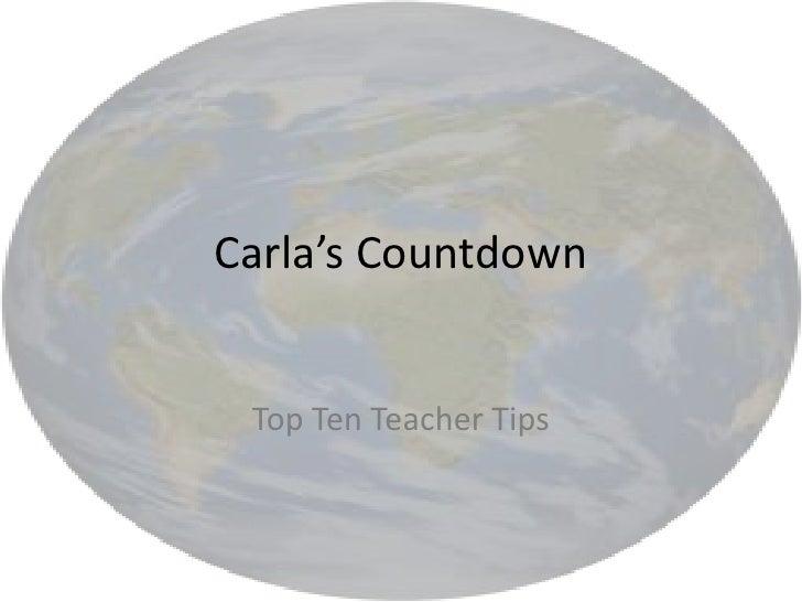 Carla's Countdown<br />Top Ten Teacher Tips<br />
