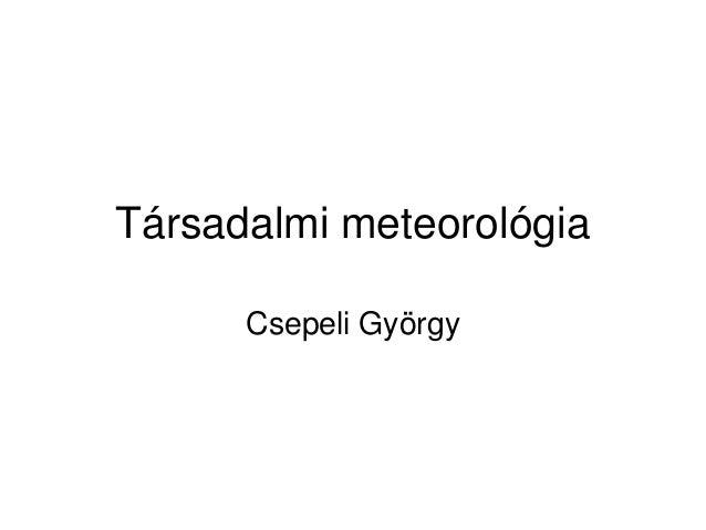 Társadalmi meteorológia Csepeli György