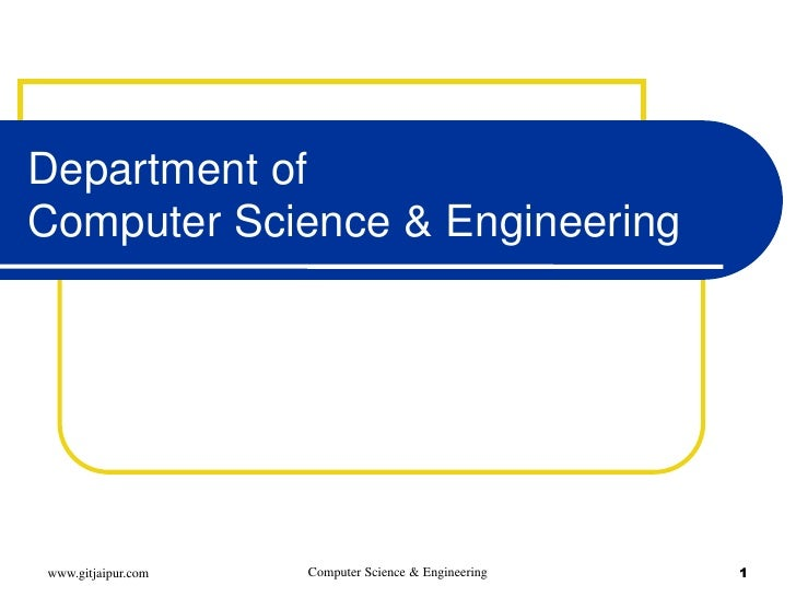 Department ofComputer Science & Engineeringwww.gitjaipur.com   Computer Science & Engineering   1